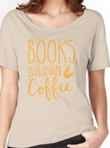 Books, Bacon and coffee Women's Relaxed Fit T-Shirt