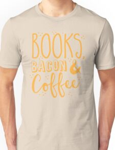 Books, Bacon and coffee Unisex T-Shirt