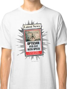 Latest News - Optician Fits Cat With Specs Classic T-Shirt