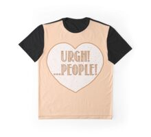 Urgh ... PEOPLE! Graphic T-Shirt
