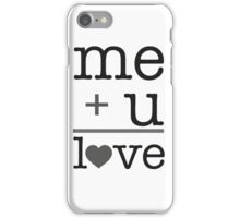 Me + u = love V.1.0 iPhone Case/Skin