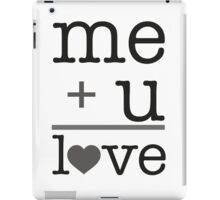 Me + u = love V.1.0 iPad Case/Skin
