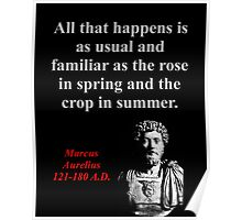All That Happens Is As Usual - Marcus Aurelius Poster