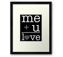 Me + u = love V.1.2 Framed Print