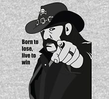 Lemmy Kilmister Born to lose, live to win Unisex T-Shirt