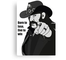 Lemmy Kilmister Born to lose, live to win Canvas Print