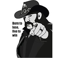 Lemmy Kilmister Born to lose, live to win Photographic Print