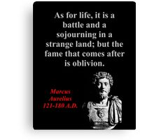 As For Life It Is A Battle - Marcus Aurelius Canvas Print