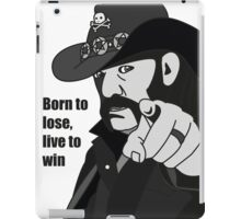 Lemmy Kilmister Born to lose, live to win iPad Case/Skin