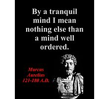By A Tranquil Mind - Marcus Aurelius Photographic Print