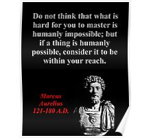 Do Not Think What Is Hard - Marcus Aurelius Poster