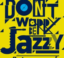 Don't worry be jazzy Sticker