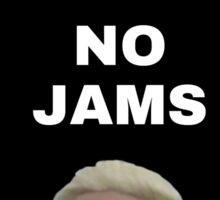 You Got No Jams Sticker