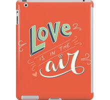 Love is in the air iPad Case/Skin