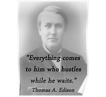 Everything Comes - Thomas Edison Poster