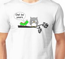 Owl be yours Unisex T-Shirt