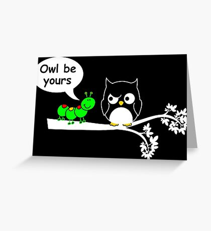 Owl be yours Greeting Card