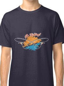 two rods and wording Go Fishing.   Classic T-Shirt