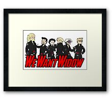We Want Widow Framed Print