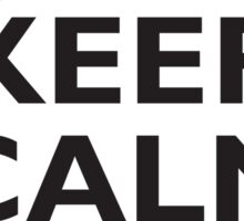 KEEP CALM, WOMAN, KNOW YOUR PLACE! Sticker