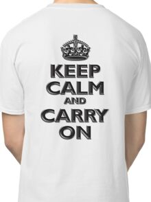 Keep Calm & Carry On, Be British! (Chisel), UK, WW2, WWII, Propaganda Classic T-Shirt