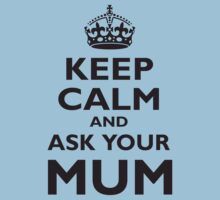 KEEP CALM, AND ASK YOUR MUM, Mother, Mom, Mummy, Ma, Black One Piece - Short Sleeve