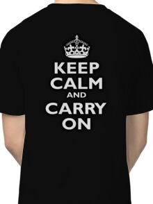 KEEP CALM, Keep Calm & Carry On, Be British! Blighty, UK, United Kingdom, white on black Classic T-Shirt