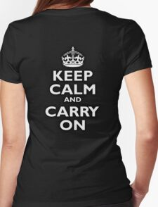 KEEP CALM, Keep Calm & Carry On, Be British! Blighty, UK, United Kingdom, white on black Womens Fitted T-Shirt