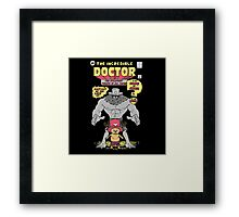 The Doctor Incredible Framed Print