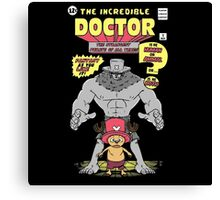 The Doctor Incredible Canvas Print