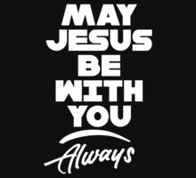 May Jesus Be With You Always T Shirt Kids Tee