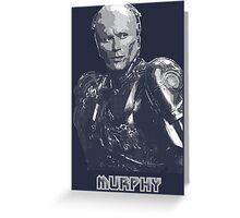 Robocop - Murphy (text) Greeting Card