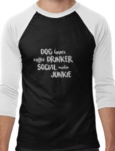 Dog lover. Coffee drinker. Social media junkie (WHITE text) Men's Baseball ¾ T-Shirt
