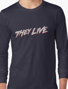 theylive Long Sleeve T-Shirt