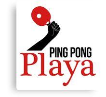 Ping Pong Playa Canvas Print