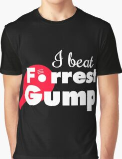 I beat Forrest Gump! Graphic T-Shirt