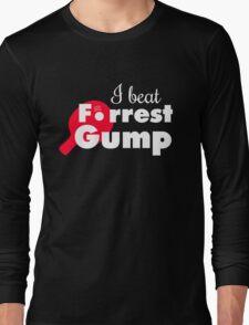 I beat Forrest Gump! Long Sleeve T-Shirt