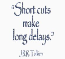 JRR, Tolkien, Short cuts, make long delays Kids Tee