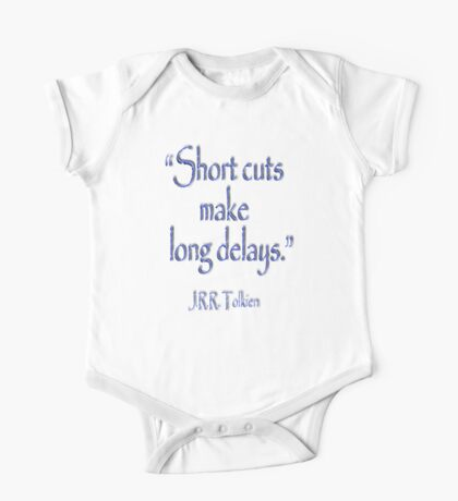 JRR, Tolkien, Short cuts, make long delays One Piece - Short Sleeve