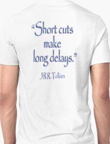 JRR, Tolkien, Short cuts, make long delays Unisex T-Shirt