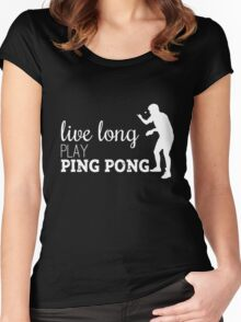 live long, play ping pong! Women's Fitted Scoop T-Shirt