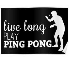 live long, play ping pong! Poster