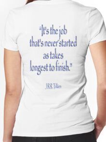 "JRR, Tolkien, ""It's the job that's never started as takes longest to finish."" Women's Fitted V-Neck T-Shirt"
