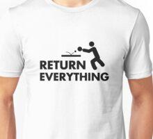 Return Everything Unisex T-Shirt