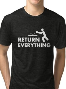 Return everything Tri-blend T-Shirt