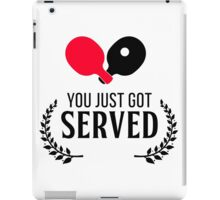 You just got served!  iPad Case/Skin
