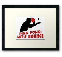 Ping Pong: Let's bounce Framed Print