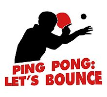 Ping Pong: Let's bounce Photographic Print