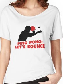 Ping Pong: Let's bounce Women's Relaxed Fit T-Shirt