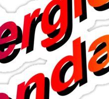 ALLERGIC TO MONDAYS Sticker